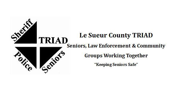 Le Sueur County TRIAD - Seniors, Law Enforcement and Community Groups Working Together - Keeping Sen